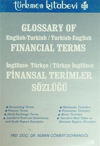Glossary of Financial Terms (Finansal Terimler Sözlüğü); İngilizce - Türkçe, Türkçe - İngilizce
