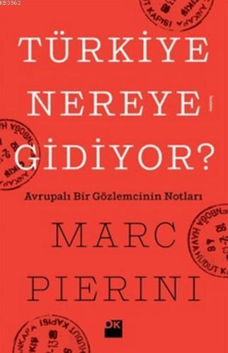 Türkiye Nereye Gidiyor?; Avrupalı Bir Gözlemcinin Notları