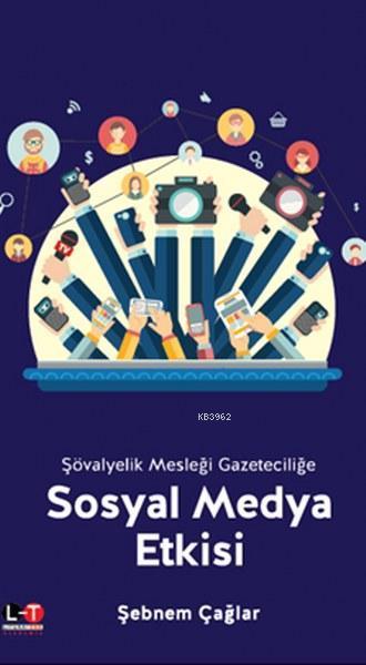 Sosyal Medya Etkisi; Şövalyecilik Mesleği Gazeteciliğe