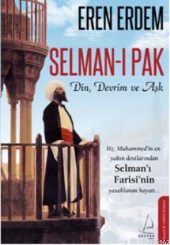 Selman-ı Pak; Din, Devrim ve Aşk