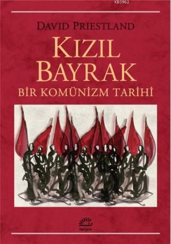 Kızıl Bayrak; Bir Komünizm Tarihi