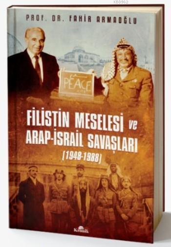 Filistin Meselesi ve Arap-İsrail Savaşları (Ciltli)