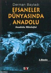Efsaneler Dünyasında Anadolu; Anadolu Mitolojisi