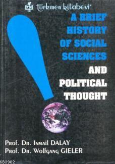 A Brief History Of Social Sciences and Political Thought