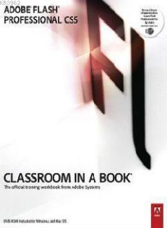 Adobe Flash Professional CS5 - Classroom in a Book; The Official Workbook From Adobe Systems