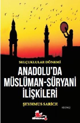 Selçuklular Dönemi Anadolu'da Müslüman - Süryani İlişkileri