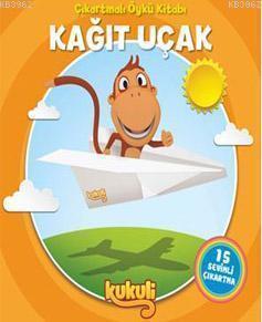 Kukuli - Kağıt Uçak; Çıkartmalı Öykü Kitabı