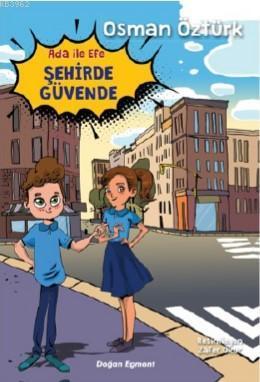 Ada ve Efe Şehirde Güvende