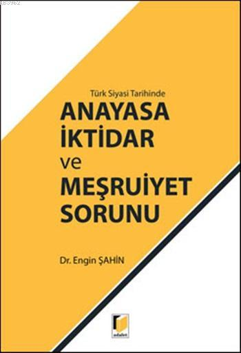 Türk Siyasi Tarihinde Anayasa İktidar ve Meşruiyet Sorunu