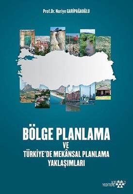 Bölge Planlama ve Türkiye'de Mekansal Planlama Yaklaşımları