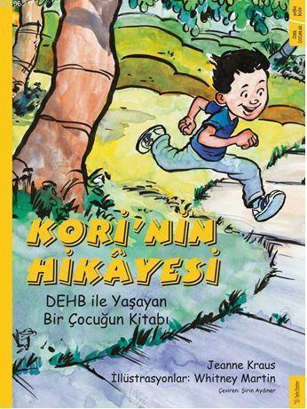 Kori'nin Hikâyesi; DEHB ile Yaşayan Bir Çocuğun Kitabı