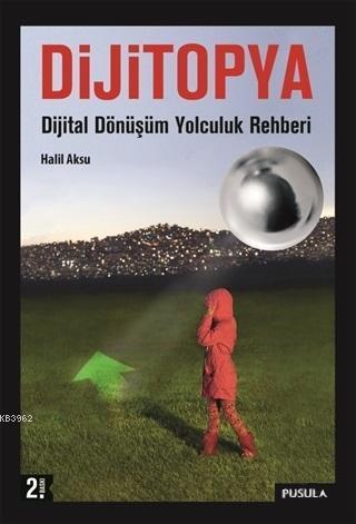 Dijitopya; Dijital Dönüşüm Yolculuk Rehberi