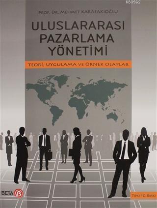 Uluslararası Pazarlama Yönetimi; Teori Uygulama ve Örnek Olayar