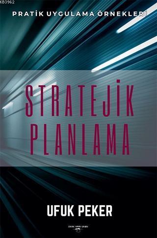 Stratejik Planlama Pratik Uygulama Örnekleri