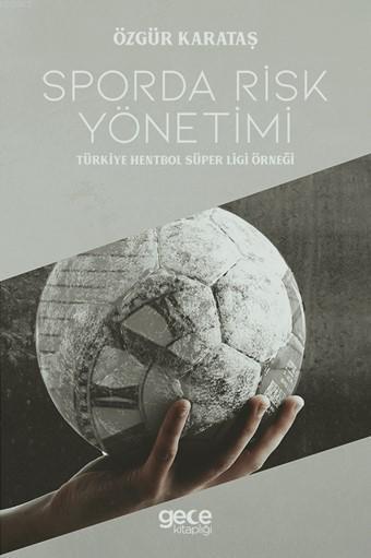 Sporda Risk Yönetimi -Türkiye Hentbol Süper Ligi Örneği