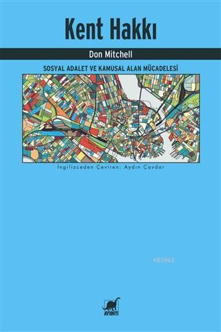 Kent Hakkı; Sosyal Adalet ve Kamusal Alan Mücadelesi
