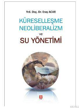 Küreselleşme Neoliberalizm ve Su Yönetimi