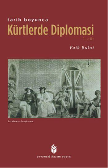 Tarih Boyunca Kürtlerde Diplomasi - 1. Cilt