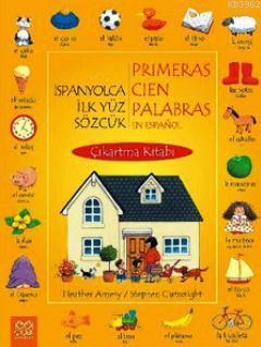 İspanyolca İlk Yüz Sözcük Çıkartma Kitabı; Primeras Cien Parabras en Espanyol