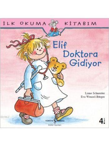 Elif Doktora Gidiyor; İlk Okuma Kitabım Serisi