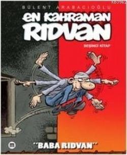 En Kahraman Rıdvan: Baba Rıdvan 5. Kitap