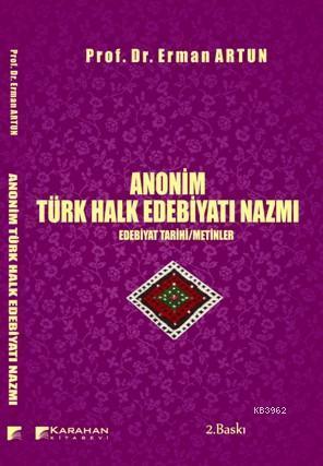 Anonim Türk Halk Edebiyatı Nazmı; Edebiyat Tarihi / Metinler