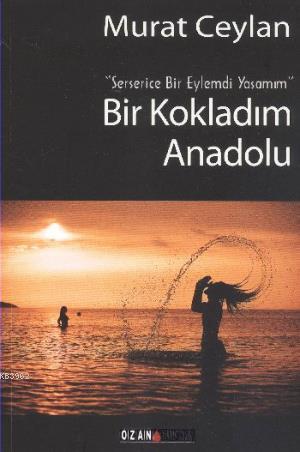 Bir Kokladım Anadolu