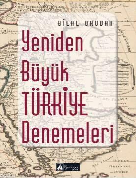 Yeniden Büyük Türkiye Denemeleri