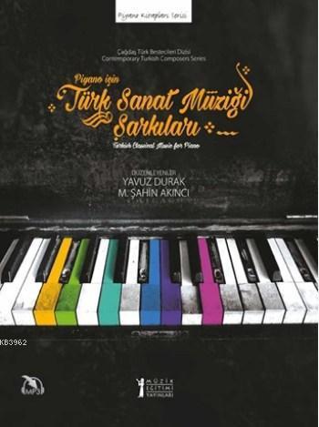 Piyano İçin Türk Sanat Müziği Şarkıları; Turkish Classical Music for Piano