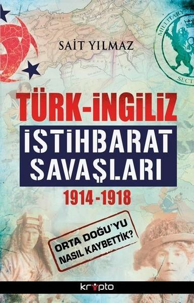 Türk - İngiliz İstihbarat Savaşları; 1914 - 1918