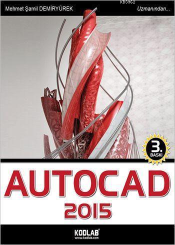 AutoCAD 2015; Oku, İzle, Dinle, Öğren!
