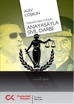 Anayasayla Sivil Darbe; Türkiye'nin İkinci 12 Eylül'ü