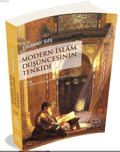Modern İslam Düşüncesinin Tenkidi (2 Cilt)