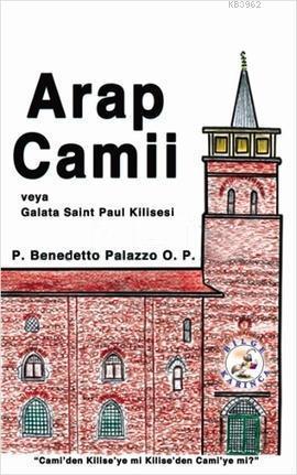 Arap Camii veya Galata Saint Paul Kilisesi