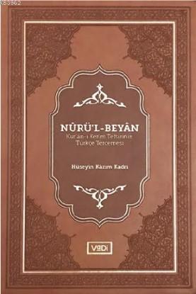 Nûrü'l-Beyân; Kur'ân-ı Kerîm Tefsîrinin Türkçe Tercemesi