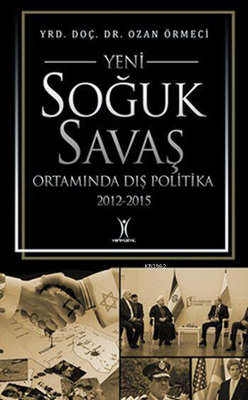Yeni Soğuk Savaş Ortamında Dış Politika (2012-2015)