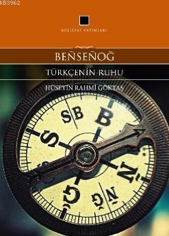 Bensenoğ; Türkçenin Ruhu