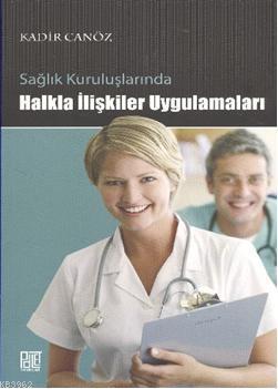 Sağlık Kuruluşlarında Halkla ilişkiler Uygulamaları