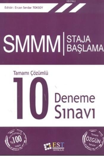 SMMM Staja Başlama; Tamamı Çözümlü 10 Deneme Sınavı