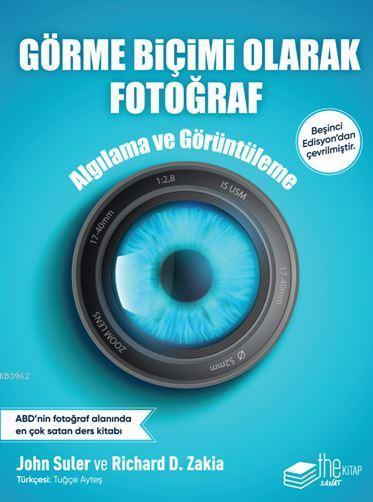 Görme Biçimi Olarak Fotoğrafçılık; Algılama ve Görüntüleme