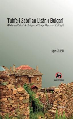 Tuhfe-i Sabrî an Lisân-ı Bulgarî; (Mehmed Sabrî'nin Bulgarca-Türkçe Manzum Sözlüğü)