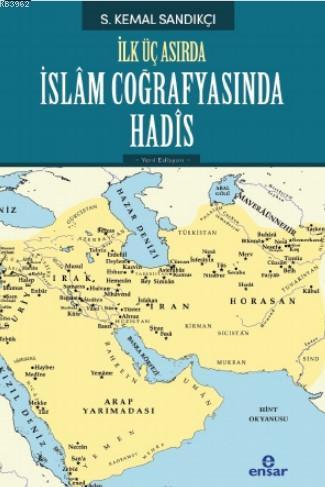 İlk Üç Asırda İslam Coğrafyasında Hadis
