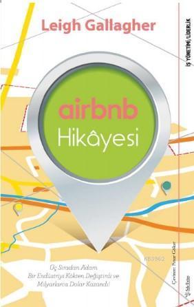 Airbnb Hikâyesi; Üç Sıradan Adam Bir Endüstriyi Kökten Değiştirdi ve Milyarlarca Dolar Kazandı!