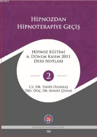 Hipnoza Giriş Ve Uygulama; Hipnoz Eğitimi 6 Dönem Eylül 2011 Ders Notları - 2