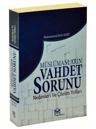 Müslümanların Vahdet Sorunu Nedenleri ve Çözüm Yolları
