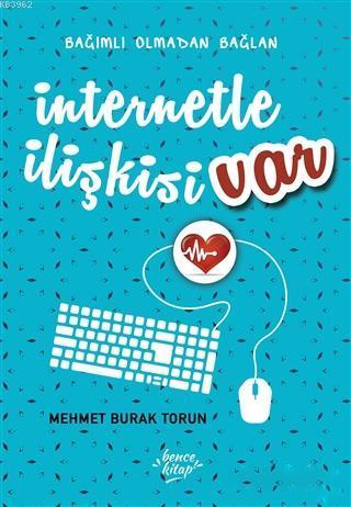 İnternetle İlişkisi Var; Bağımlı Olmadan Bağlan