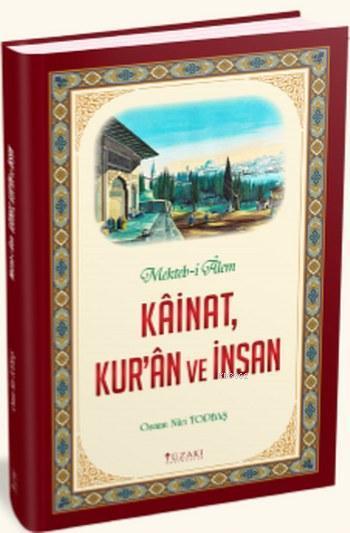 Kainat Kur'an ve İnsan; Mekteb-i Alem