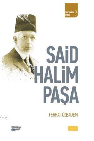 Said Halim Paşa; Öncülerin İzinde 9