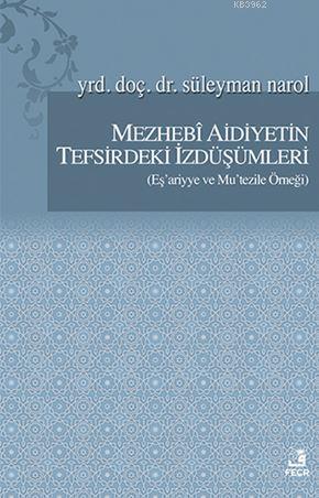 Mezhebi Aidiyetin Tefsirdeki İzdüşümleri; Eş'ariyye ve Mu'tezile Örneği