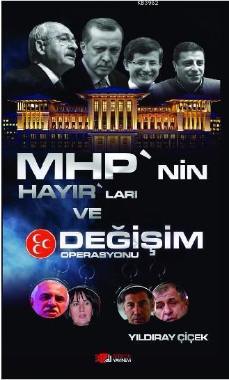 MHP'nin Hayır'ları ve Değişim Operasyonu